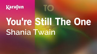 Karaoke You're Still The One - Shania Twain *