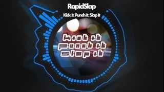 [Electro] RapidSlap - Kick It, Punch It, Slap It