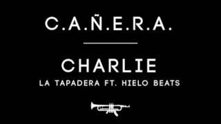 CAÑERA - Charlie