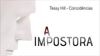 Tessy Hill - Coincidências | A Impostora