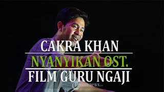Cakra Khan Penyanyi Soundtrack Film Guru Ngaji