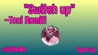 Switch up -Toni Romiti