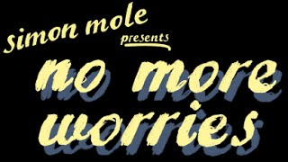 No More Worries - Audience Thoughts