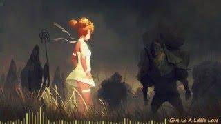 Nightcore - Give Us A Little Love