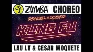 Kung Fu - Dasoul & Nacho- ZUMBA® by Cesar Moquete & Lau LV