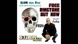 DJiAM feat Feta FREE RINGTONE link below!!!! FREE DOWNLOAD LINK TO FULL TRACK BELOW