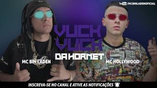 MC Bin Laden e MC Hollywood - Vuck Vuck Da Hornet (DJ André Mendes)