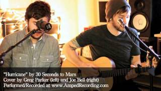 """""""Hurricane"""" - 30 Seconds To Mars   Cover by Greg Parker & Joe Bell"""