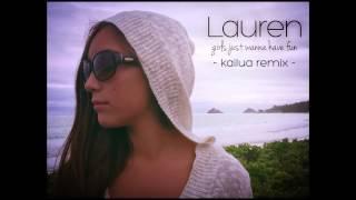 Lauren - Girls Just Wanna Have Fun (Kailua Remix)