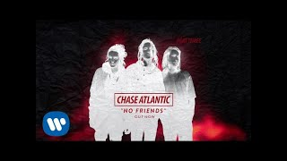 "Chase Atlantic - ""No Friends"" feat. ILoveMakonnen & K Camp (Official Audio)"