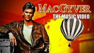 MacGyver - MacGyver Theme (The Music Video)
