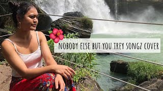 Nobody Else But You- Trey Songz | Ly Nuin Cover