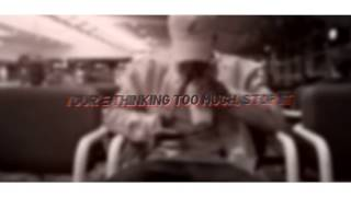 xxxtentacion - you're thinking too much, stop it (music video)