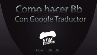 Como hacer Beat Box Con Google Traductor