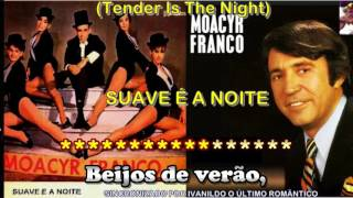 SUAVE É A NOITE (Tender Is The Night) Moacyr franco karaokê