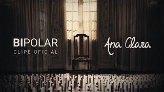 Ana Clara - Bipolar (Clipe Oficial)