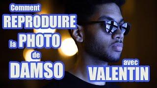 Comment REPRODUIRE la PHOTO de DAMSO (avec Valentin)