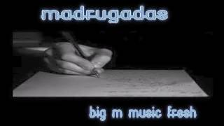 Big M Music Fresh-MADRUGADAS-[official audio]-LiveGian en el beat