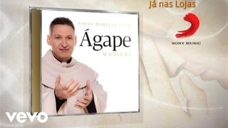 Padre Marcelo Rossi - Comercial oficial - Ágape Musical