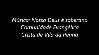 Comunidade Vila da Penha - Nosso Deus é soberano