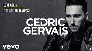 Cedric Gervais - Love Again ft. Ali Tamposi