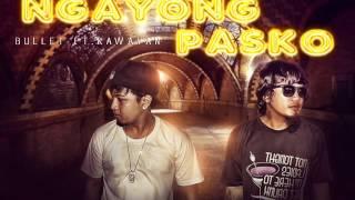 Ngayong Pasko - Bullet ft. Kawayan