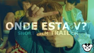 BTS SHORT FILM - Onde esta V? TRAILER (ft.BANGTOY)