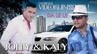 Jolly & Kaly- Da le le (Promo)