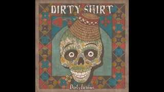 Dirty Shirt - Cobzar