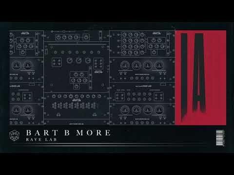Bart B More - Rave Lab