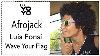 Afrojack - Wave Your Flag ft. Luis Fonsi - (Dj Yoyo Sanchez Remix)