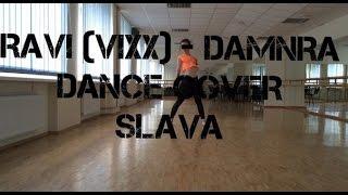 빅스(VIXX) Ravi - DamnRa DANCE COVER SLAVA