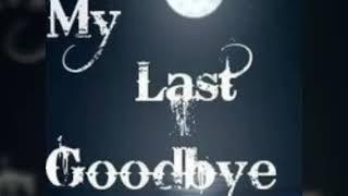 Last Good bye#2