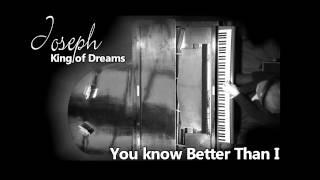You know Better Than I (Joseph - King of Dreams) Piano Cover