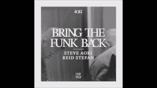 Steve Aoki & Reid Stefan - Bring The Funk Back (Original Audio)