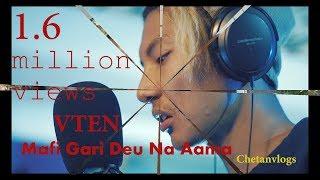 VTEN   Maafi Gari Deu Na Aama  New Nepali Rap Song 2017