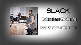 "6LACK - ""Balenciaga Challenge"" Ft. Offset (East Atlanta Love Letter)"