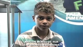 MAYCON MENINO DE RUA FAZ SHOWS EM RONDÔNIA