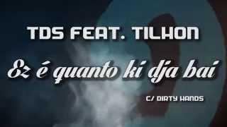 """TDS feat. Tilhon   """"Ez é quanto ki dja bai"""" scratch Dirty Hands"""