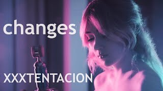 XXXTENTACION - CHANGES (Lisa Weaver cover)