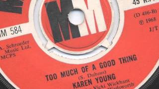 Too Much Of A Good Thing ~ Karen Young