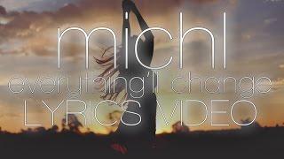 Michl - Everything'll Change Lyrics Video