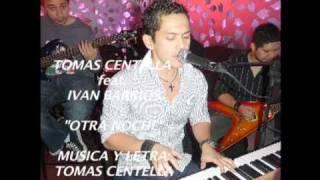 "Tomas Centella ""Otra Noche"" feat. Ivan Barrios"