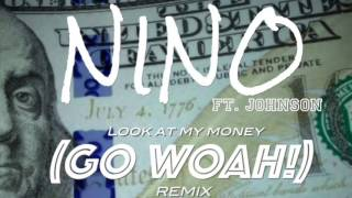 "(T3G) NINO ""Look at My Money (Go Woah!)"" (REMIX) Feat.John$on W/ -LostWorldMG-"