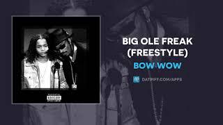 Bow Wow - Big 'Ole Freak