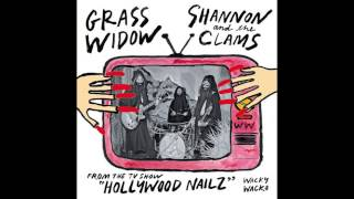 Grass Widow - Unbelievable