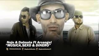 Música, Sexo  Dinero  - Arcangel  Ft  Nejo y Dalmata    (Original)