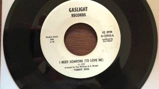 Tommy Soul - I Need Someone To Love Me