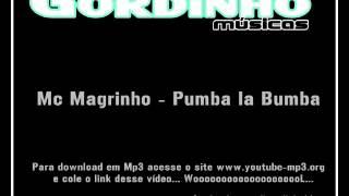 MC MAGRINHO - PUMBA LA PUMBA [ LANÇAMENTO 2012 ]
