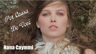 Por Causa De Você   Nana Caymmi  (legendado) HD